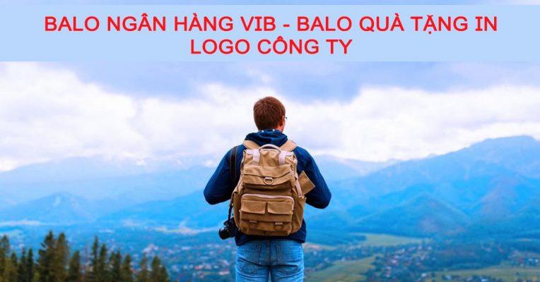 Balo ngân hàng VIB - Balo quà tặng in logo công ty